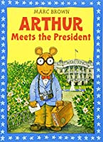 Arthur Meets the President (Arthur Adventures)