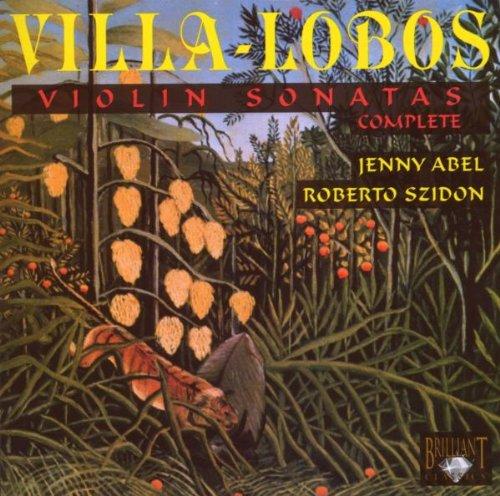 ヴィラ=ロボス:ヴァイオリン・ソナタ全集