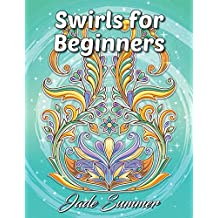 Swirls for Beginners: An Adult Coloring Book with Fun, Easy, and Relaxing Coloring Pages