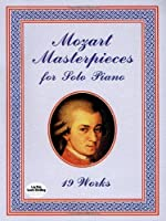 Mozart Masterpieces: 19 Works for Solo Piano (Dover Music for Piano)