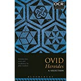 Ovid Heroides: A Selection: VI: 1-100 & 127-164 X: 1-76 & 119-150