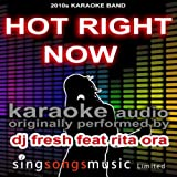 Hot Right Now (Originally Performed By DJ Fresh feat Rita Ora) [Karaoke Audio Version]
