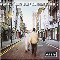 (WHAT'S THE STORY) MORNING GLORY? (CHASING THE SUN EDITION)