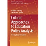 Critical Approaches to Education Policy Analysis: Moving Beyond Tradition (Education, Equity, Economy, 4)