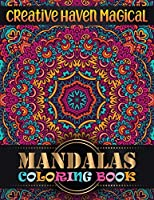 Creative Haven magical Mandalas Coloring Book: 100 Unique Different Mandala Images Stress Gorgeous Designs and Beautiful Mandalas and Inspirational Quotes for Relaxation, Creativity and Stress Relief