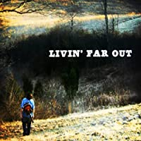 Livin' Far Out