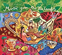 Music From the Tea Lands by Putumayo Presents