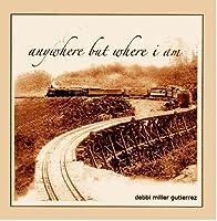 Anywhere But Where I Am【CD】 [並行輸入品]