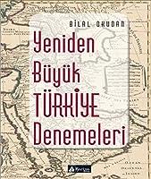 Yeniden Buyuk Turkiye Denemeleri