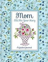 Tell Me Your Story Mom Dena Flower