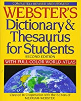 Webster's Dictionary & Thesaurus for Students With Full-Color World Atlas