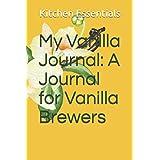 My Vanilla Journal: A Journal for Vanilla Brewers