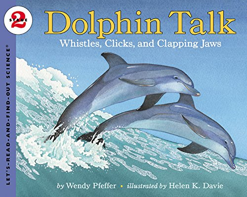 Download Dolphin Talk: Whistles, Clicks, and Clapping Jaws (Let's-Read-and-Find-Out Science 2) 0064452107