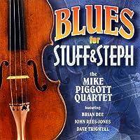 Blues for Stuff & Steph