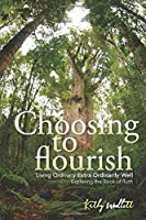 Choosing to  flourish: Living Ordinary Extra Ordinarily Well - Exploring the Book of Ruth