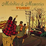 Melodies & Memories 1 by Tube (Japan) (2003-05-02)