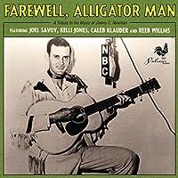 Farewell, Alligator Man: a Tri [12 inch Analog]