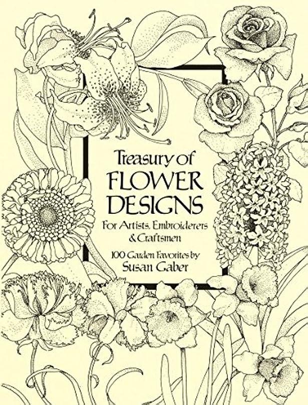 望み軽量怒りTreasury of Flower Designs for Artists, Embroiderers and Craftsmen (Dover Pictorial Archive) (English Edition)