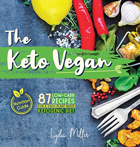 The Keto Vegan: 87 Low-Carb Re...