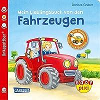 Baby Pixi 68: Mein Lieblingsbuch von den Fahrzeugen: mit Klappen und Guckloechern