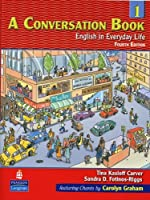 A Conversation, Book 1: English in Everyday Life, 4th Edition by Tina Kasloff Carver Sandra D. Fotinos-Riggs(2006-05-05)