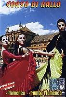 Corso Di Ballo - Flamenco - Rumba Flamenca [Italian Edition]