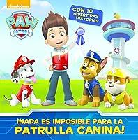 Paw Patrol. ¡Nada es imposible para la Patrulla Canina!