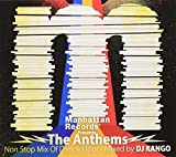 "Manhattan Records Presents""The Anthems""Non Stop Mix Of Dance Floor-Mixed by DJ KANGO"