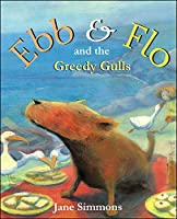 Ebb & Flo and the Greedy Gulls (Ebb and Flo)