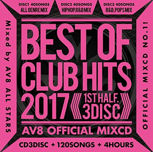 [画像:BEST OF CLUB HITS 2017 ‐1st half‐ AV8 OFFICIAL MIXCD]