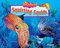 Squirting Squids (No Backbone! The World of Invertebrates)
