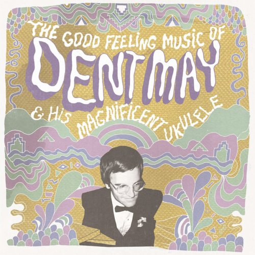 Good Feeling Music of Dent May & His Magnificent [Analog]