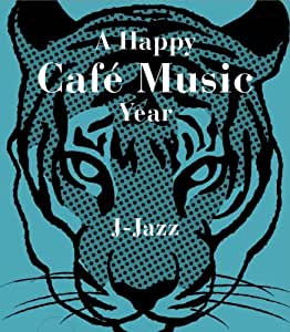 a happy cafe music year-J.Jazz-