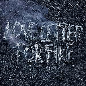 Love Letter For Fire