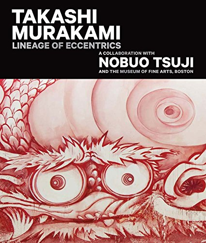 Takashi Murakami: Lineage of Eccentrics: A Collaboration With Nobuo Tsuji and the Museum of Fine Arts, Boston