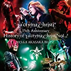 La'cryma Christi 15th Anniversary Live 〜 History of La'cryma Christi Vol.2 2013.6.8 赤坂BLITZ【2枚組ライヴCD】(在庫あり。)