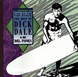 King Of The Surf Guitar: The Best Of Dick Dale & His Del-Tones