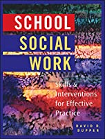 School Social Work: Skills and Interventions for Effective Practice