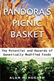 Pandora's Picnic Basket: The Potential and Hazards of Genetically Modified Foods (English Edition) 画像