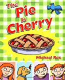 The Pie Is Cherry