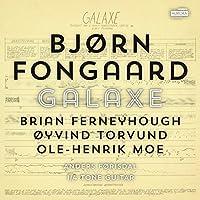 Bjorn Fongaard - Galaxe by Eirik Raude
