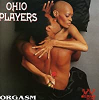 Orgasm: The Very Best of the Westbound Years by Ohio Players (1993-05-28)