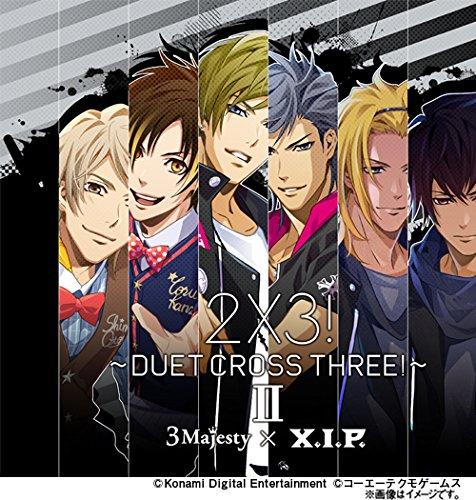 CD 2×3 〜DUET CROSS THREE 〜 II 3 Majesty × X.I.P.