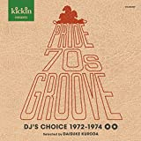 kickin presents Pride 70s Groove: DJ's Choice 1972-1974