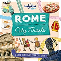 Lonely Planet Kids Rome City Trails (Lonely Planet Kids: City Trails)