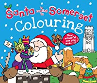 Santa is Coming to Somerset Colouring Book