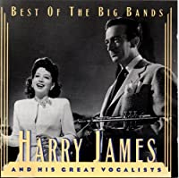 Best of the Big Bands by Harry James (1995-05-09)
