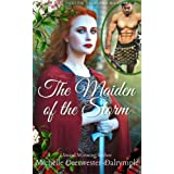The Maiden of the Storm : An Exciting and Steamy Ancient Scottish Highland Romance (Celtic Highland Maidens Book 1)