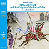 King Arthur and the Knights of the Round Table (Classic Literature With Classical Music. Junior Classics)