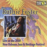 Jazz Fest 2010 by Ruthie Foster (2010-09-07)